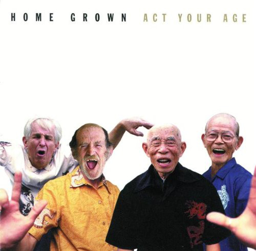 Home Grown Act Your Age CD