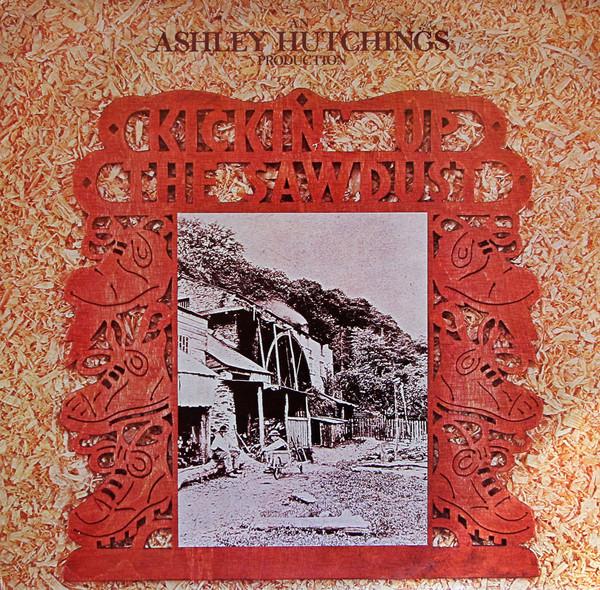 Ashley Hutchings Kickin' Up The Sawdust Vinyl