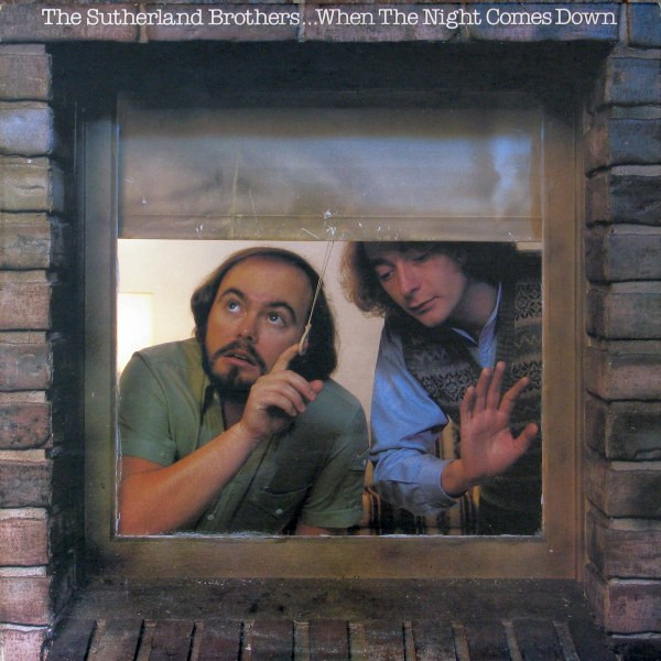 The Sutherland Brothers When The Night Comes Down