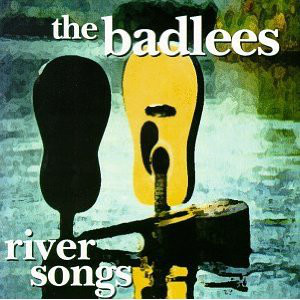 Badlees (The) River Songs CD