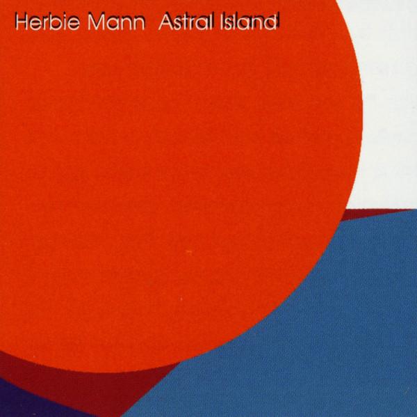 Mann, Herbie Astral Island