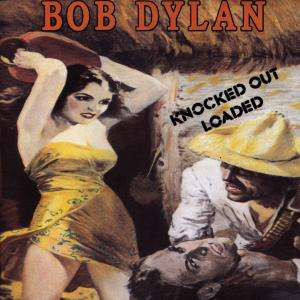 Dylan, Bob Knocked Out Loaded