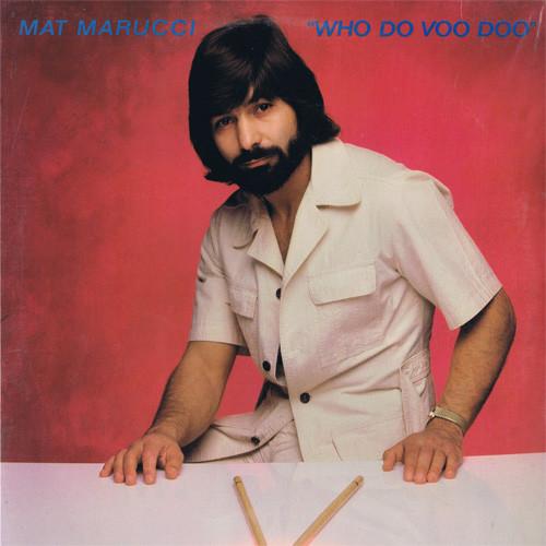 Mat Marucci Who Do Voo Doo Vinyl