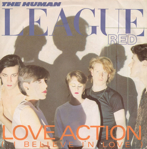 The Human League Love Action (I Believe In Love)