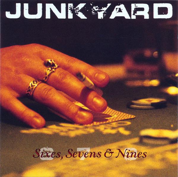 Junkyard Sixes, Sevens & Nines