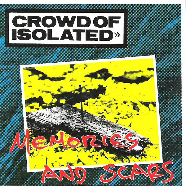 Crowd Of Isolated Memories And Scars CD