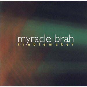 Myracle Brah Treblemaker