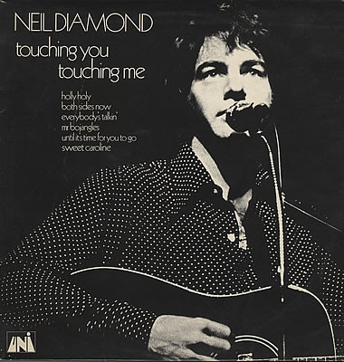 Neil Diamond Touching You Touching Me