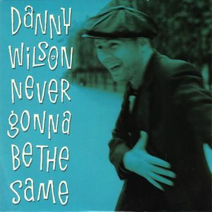 Danny Wilson Never Gonna Be The Same Vinyl