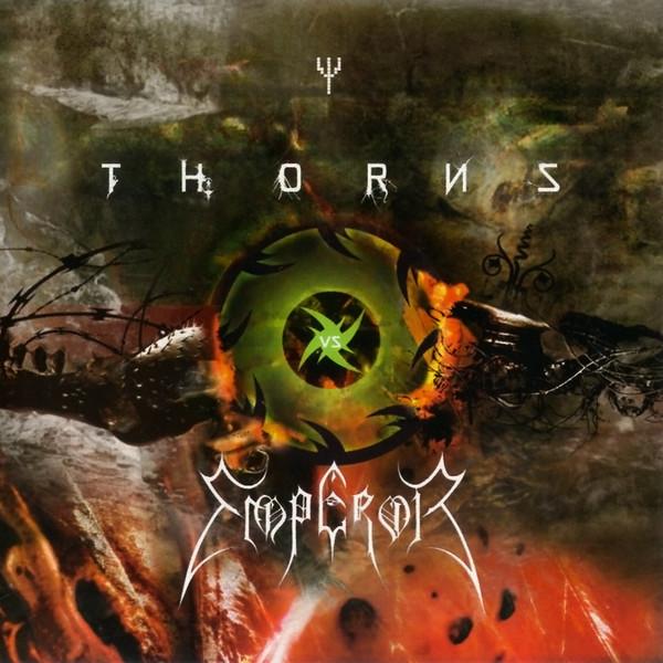 Thorns / Empoeror Thorns Vs Emperor