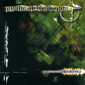 Punlic Disturbance Possessed to hate CD