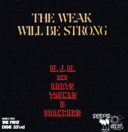 W.J.W. And Roots Trunks & Branches The Weak Will Be Strong Vinyl