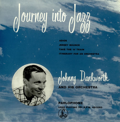 Dankworth, Johnny & His Orchestra Journey Into Jazz