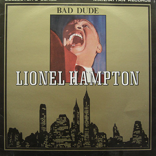 Hampton, Lionel Bad Dude Vinyl