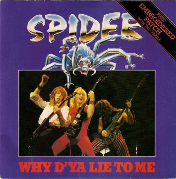 Spider Why Do Ya Lie To Me
