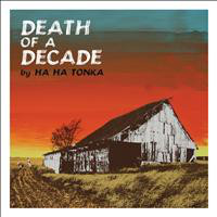 Ha Ha Tonka Death Of A Decade Vinyl