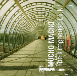 Mucho Macho The Limehouse Link CD
