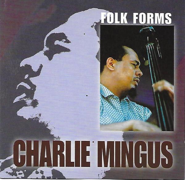 Mingus, Charlie Folk Forms