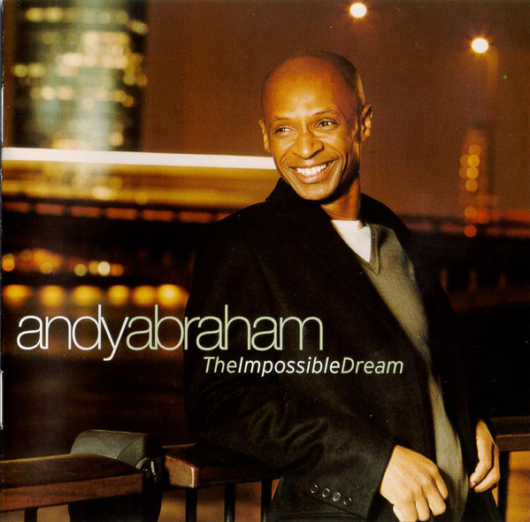 Abraham, Andy The Impossible Dream CD