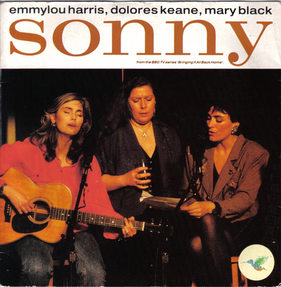 Harris, Emmylou, Dolores Keane & Mary Black Sonny