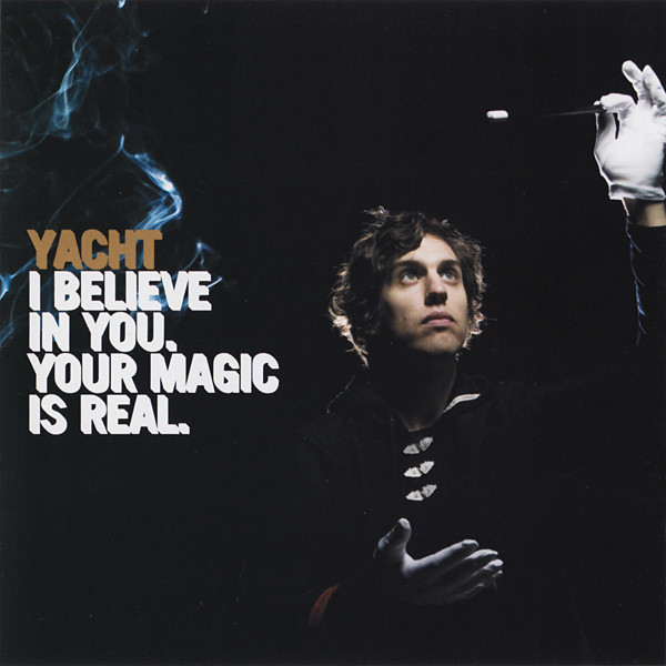 Yacht I Believe In You. Your Magic Is Real. Vinyl