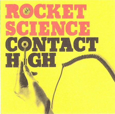 Rocket Science Contact High