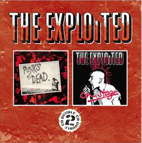 The Exploited Punks Not Dead & Onstage