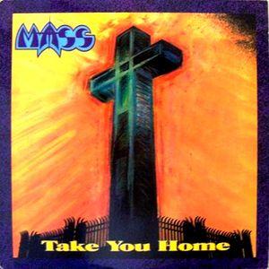 Mass Take You Home