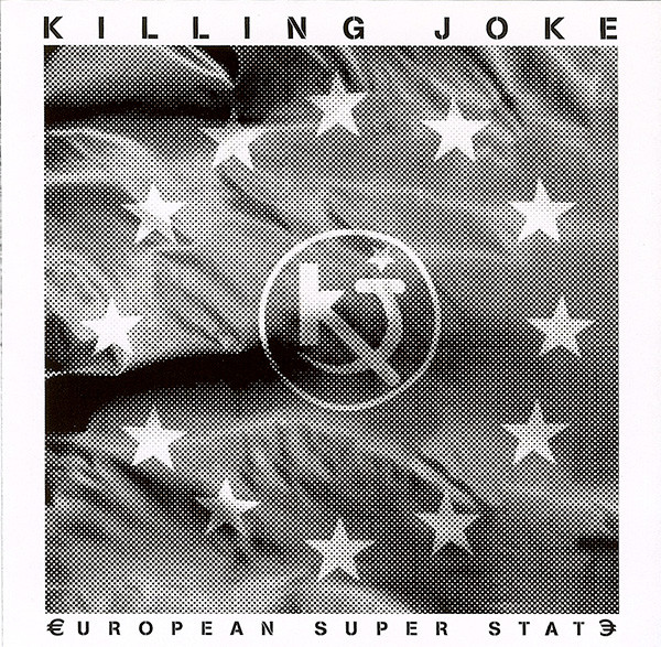 Killing Joke Eurpoean Super State
