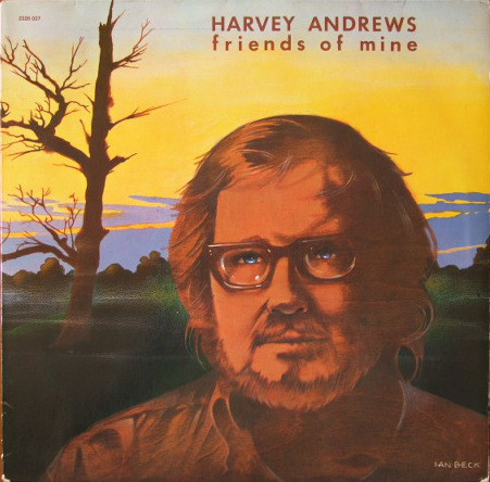 Harvey Andrews Friends Of Mine
