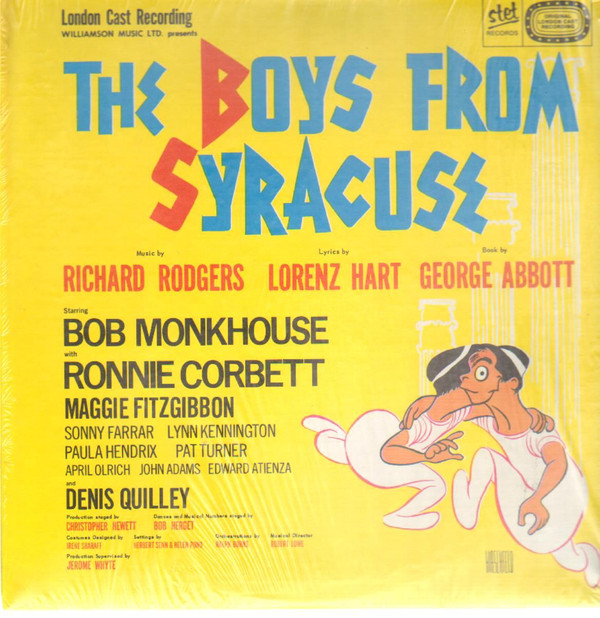 Richard Rodgers, Lorenz Hart* / Bob Monkhouse With Ronnie Corbett, Maggie Fitzgibbon And Denis Quilley The Boys From Syracuse (Original London Cast Recording)  Vinyl