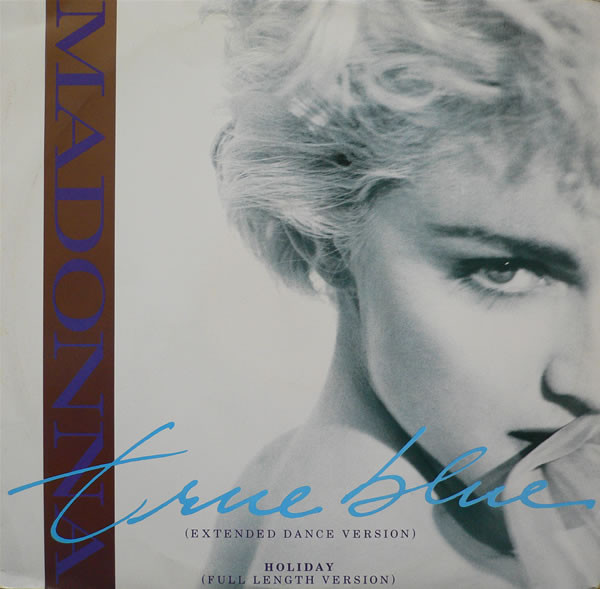Madonna True Blue / Holiday