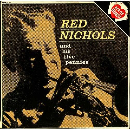 Nichols, Red Red Nichols And His Five Pennies