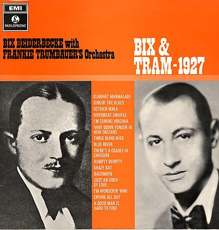 Bix Beiderbecke With Frankie Trumbauer's Orchestra Bix & Tram - 1927