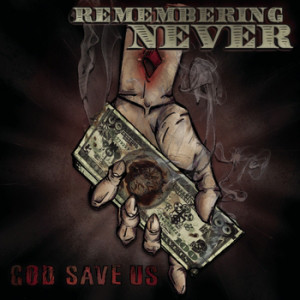 Remembering Never God Save Us CD