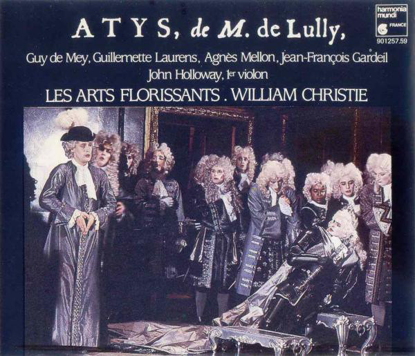 Lully - Guy De Mey, Guillemette Laurens, Agnès Mellon, Jean-François Gardeil, John Holloway, Les Arts Florissants, William Christie Atys