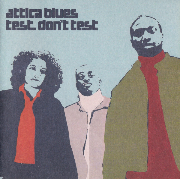 Attica Blues Test. Don't Test