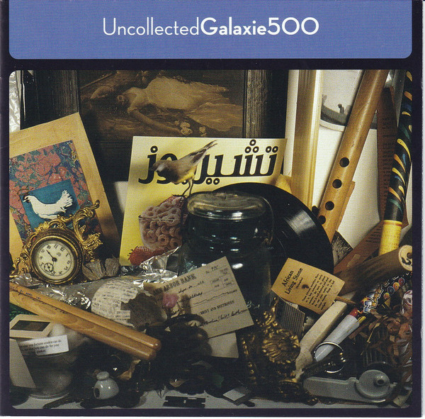 Galaxie 500 Uncollected Galaxie 500