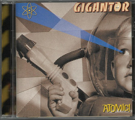 Gigantor Atomic CD