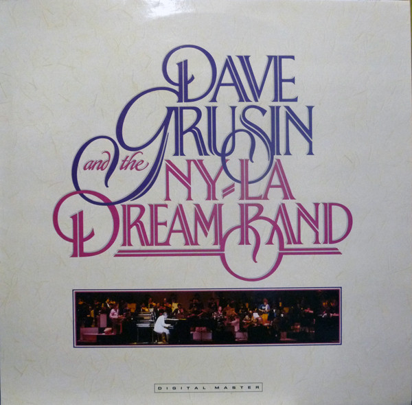 Grusin, Dave And The NY-LA Dream Band Dave Grusin And The NY-LA Dream Band