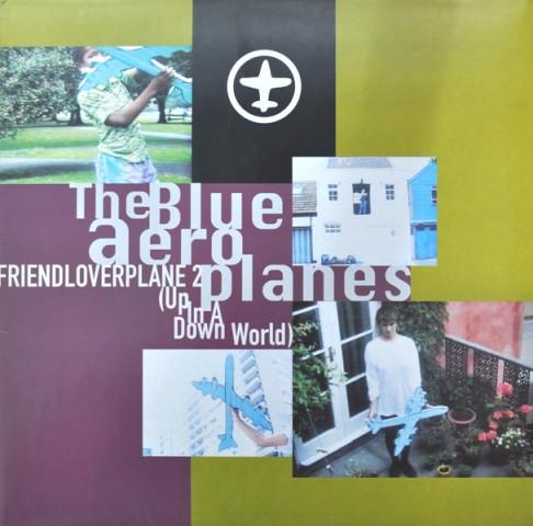 The Blue Aeroplanes Friendloverplane 2 (Up In A Down World) Vinyl
