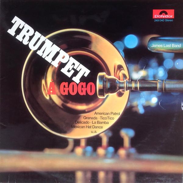 Last, James Trumpet A Go Go