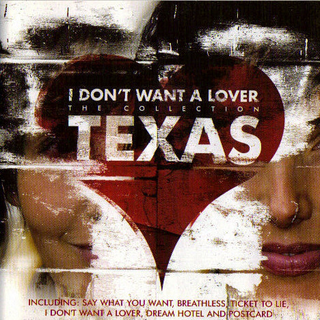 Texas I Don't Want A Lover -  The Collection CD