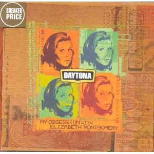 Daytona My Obsession With Elizabeth Montgomery CD