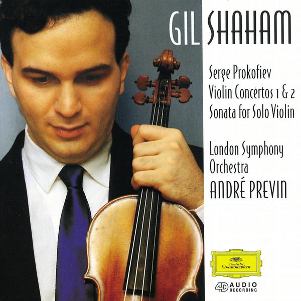 Prokofiev - Gil Shaham, London Symphony Orchestra, André Previn Violin Concertos 1 & 2, Sonata For Solo Violin