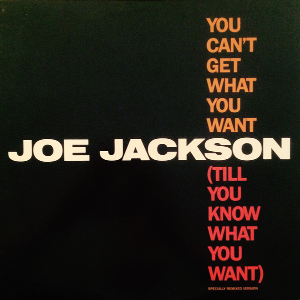 Jackson, Joe You Can't Get What You Want (Till You Know What You Want)