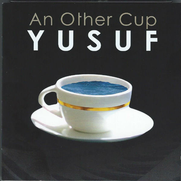Yusuf  (Cat Stevens) An Other Cup