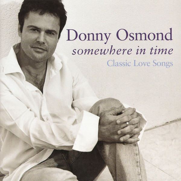 Osmond, Donny Somewhere In Time - Classic Love Songs CD