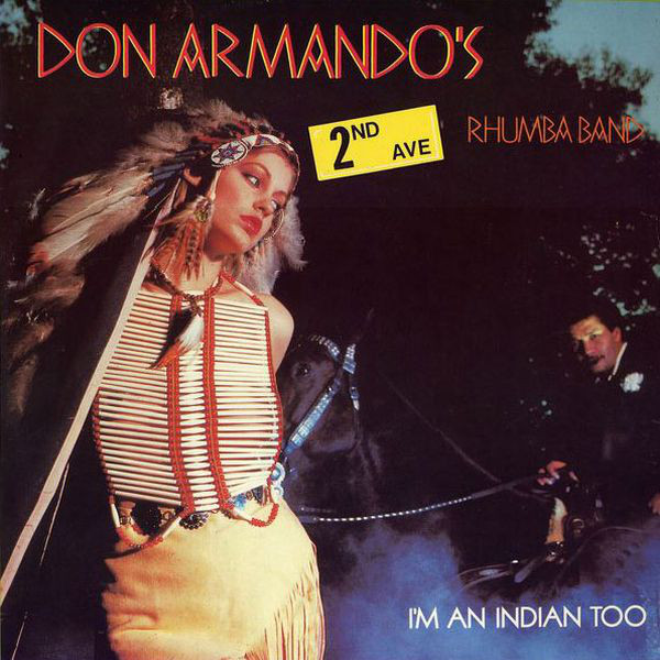 Don Armando's Second Avenue Rhumba Band I'm An Indian, Too / Deputy Of Love