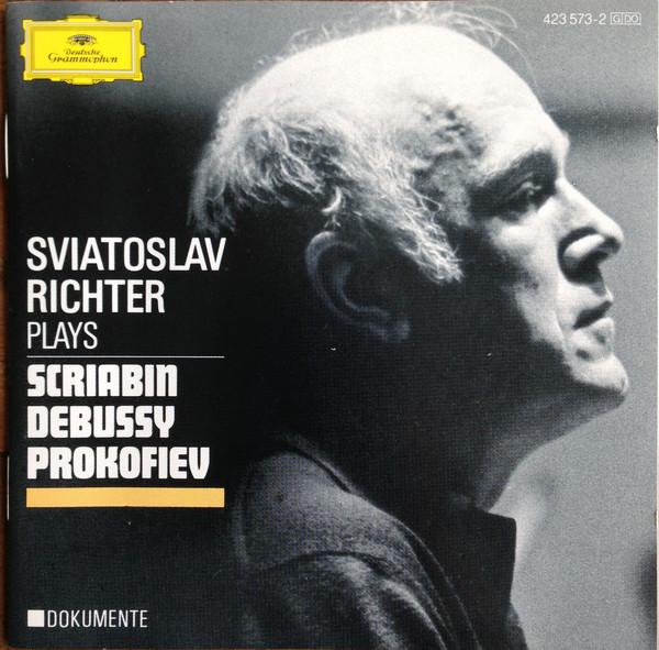 Sviatoslav Richter, Alexander Scriabine, Claude Debussy, Sergei Prokofiev Sviatoslav Richter Plays Scriabin · Debussy · Prokofiev